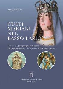 Copertina di 'Culti mariani nel basso Lazio. Statue, storie, pellegrinaggi e performances'