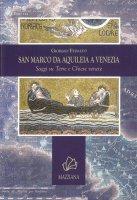 San Marco da Aquileia a Venezia. Saggi su terre e chiese venete - Giorgio Fedalto
