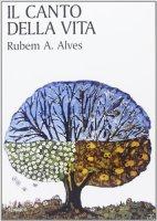 Il canto della vita - Rubem A. Alves