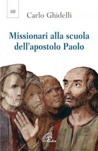 Copertina di 'Missionari alla scuola dell'apostolo Paolo'