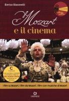 Mozart e il cinema. I film su Mozart, i film da Mozart, i film con musiche di Mozart - Giacovelli Enrico