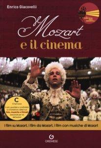 Copertina di 'Mozart e il cinema. I film su Mozart, i film da Mozart, i film con musiche di Mozart'