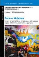 Pace e violenza - Annalisa Bini , Matteo Monfrinotti , Marco Pucciarini