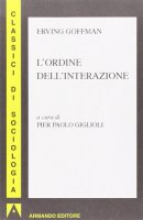 L' ordine dell'interazione - Goffman Erving