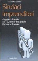 Sindaci imprenditori - Roberto Basso
