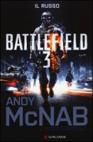 Battlefield 3. Il russo - McNab Andy, Grimsdale Peter