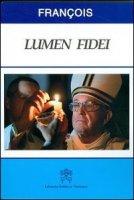 Lumen fidei - Francesco (Jorge Mario Bergoglio)