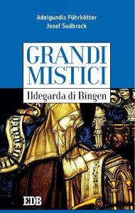 Copertina di 'Grandi mistici. Ildegarda di Bingen'