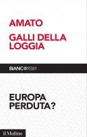Europa perduta? - Giuliano Amato, Ernesto Galli della Loggia