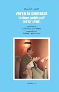 Copertina di 'Verso la pienezza. Lettere spirituali (1972-1976)'