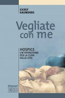 Vegliate con me - Cicely Saunders