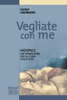 Vegliate con me - Saunders Cicely