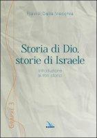 Storia di Dio, storie di Israele - Flavio Dalla Vecchia
