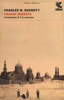 Arabia deserta - Doughty Charles M.