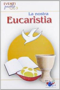 Copertina di 'La nostra eucaristia'