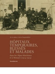 Copertina di 'Hôpitaux temporaires, blessés et malades dans les Alpes-Maritimes et à Monaco (1914-1923)'