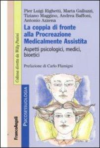 Copertina di 'La coppia di fronte alla procreazione medicalmente assistita. Aspetti psicologici, medici, bioetici'