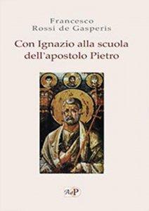 Copertina di 'Con Ignazio alla scuola dell'apostolo Pietro.'