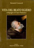 Vita del beato Egidio compagno di s. Francesco - Commodi Bernardo