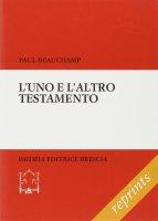 L'uno e l'altro Testamento - Beauchamp Paul