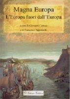 Magna Europa. L'Europa fuori dall'Europa
