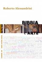 Bibbia e arte - Alessandrini Roberto