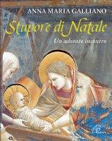 Stupore di Natale - Anna Maria Galliano