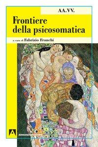 Copertina di 'Frontiere della psicosomatica'