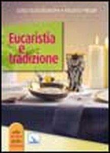 Copertina di 'Eucaristia e tradizione'