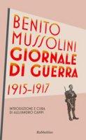 Giornale di guerra 1915-1917 - Benito Mussolini