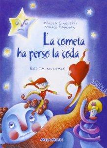 Copertina di 'La cometa ha perso la coda. Con CD Audio. Per la Scuola materna e elementare'