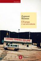 L'Europa è un'avventura - Zygmunt Bauman