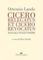 Cicero relegatus et Cicero revocatus. Dialogi festivissimi - Lando Ortensio