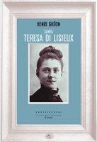 Santa Teresa di Lisieux. - Henri Ghéon