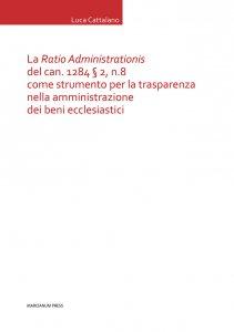 Copertina di 'Ratio Administrationis del can. 1284 § 2, n. 8 come strumento per la trasparenza nella amministrazione dei beni ecclesiastici. (La)'