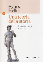 Teoria della storia - Ágnes Heller