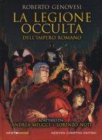 La legione occulta dell'impero romano - Genovesi Roberto