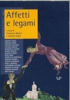 Annuario di etica (2004) [vol_1] / Affetti e legami