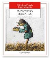 Improvviso educativo - Valentina Chioda , Luigi Maniglia