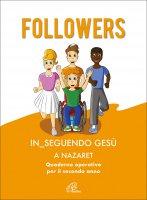 Followers. In_Seguendo Gesù a Nazaret