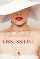 Ossessione - Civera Angela