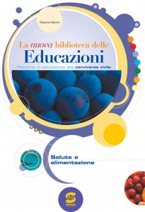Copertina di 'La nuova biblioteca delle Educazioni - Salute e alimentazione'