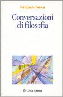 Conversazioni di filosofia - Foresi Pasquale
