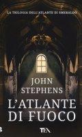 L' atlante di fuoco - Stephens John