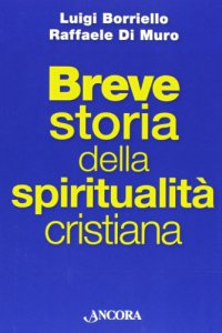 Copertina di 'Breve storia della spiritualità cristiana'