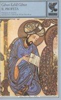 Il profeta. Testo inglese a fronte - Kahlil Gibran