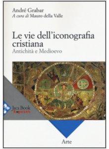 Copertina di 'Le vie dell'iconografia cristiana'