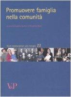 Promuovere famiglia nella comunità - Eugenia Scabini, Giovanna Rossi