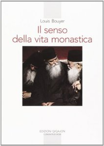 Copertina di 'Il senso della vita monastica'