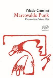 Copertina di 'Marcovaldo Punk. Un comunista a Palazzo Chigi'